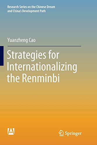 Download Strategies for Internationalizing the Renminbi (Research Series on the Chinese Dream and China's Development Path) 981134504X