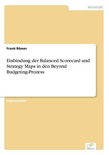Einbindung der Balanced Scorecard und Strategy Maps in den Beyond Budgeting-Prozess