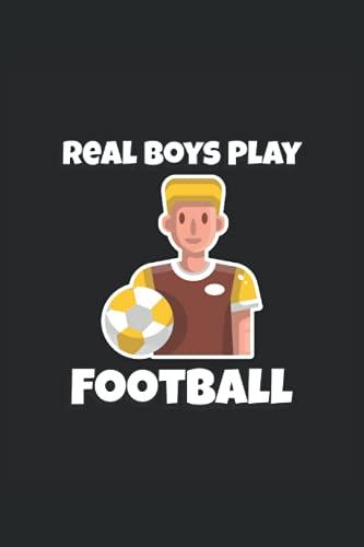 Los chicos de verdad juegan al fútbol: Cuaderno forrado, diario, diario, lista de tareas o libro de...