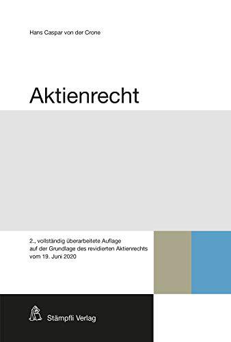 Aktienrecht: 2., vollständig überarbeitete Auflage auf der Grundlage des revidierten Aktienrechts vom 19. Juni 2020