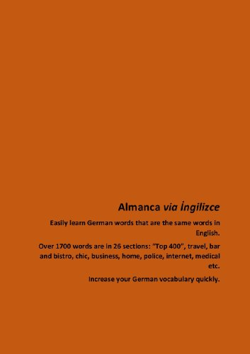 Almanca via İngilizce: Confident in English? Quickly learn nearly 2000 German words that are the same words in English. (From Turkish Book 1) (English Edition)