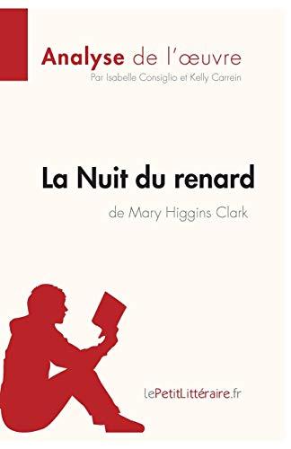 La Nuit du renard de Mary Higgins Clark (Analyse de l'oeuvre): Comprendre la littérature avec lePetitLittéraire.fr