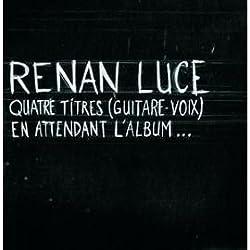 Quatre Titres (Guitare-voix) En attendant l'album - CD PROMO 4 titres- RENAN LUCE