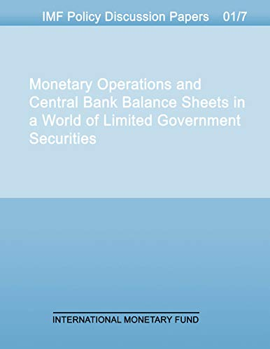 Monetary Operations and Central Bank Balance Sheets in a World of Limited Government Securities (English Edition)