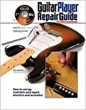 The Guitar Player Repair Guide Publisher: Backbeat Books; 3 Pap/DVD edition