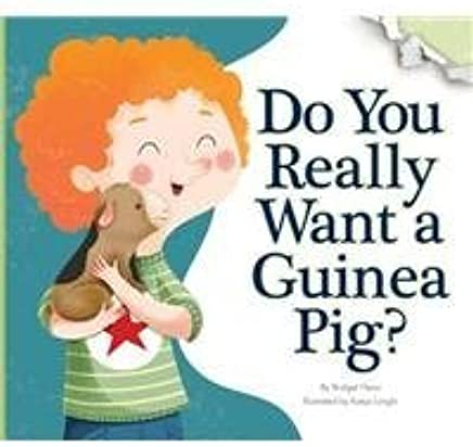 Do You Really Want a Guinea Pig? (Do You Really Want a Pet?) by Bridget Heos (2015-09-01)