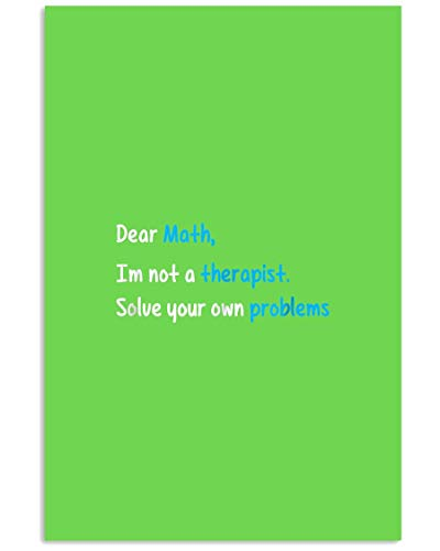 AZSTEEL Dear Math I Am Not A Therapist Solve Your Own Prob | Poster No Frame Board For Office Decor, Best Gift For Family And Your Friends 11.7 * 16.5 Inch