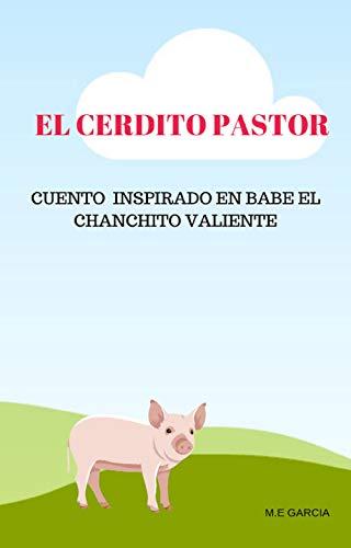 EL CERDITO PASTOR: CUENTO INSPIRADO EN BABE EL CHANCHITO VALIENTE