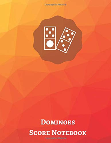 Dominoes Score Notebook: Game Score Record Keeper Book, Scorekeeping Pads, Scoring Sheet, Indoor Games recorder Notebook Gifts for Friends, Family, ... 120 pages. (Dominoes Scorebook, Band 10)