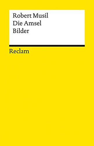 Reclam. Universal-Bibliothek, Nr. 8526: Robert Musil: Die Amsel. Bilder