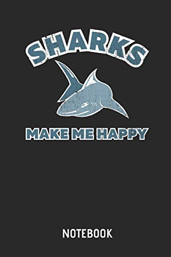 Shark Make Me Happy Notebook: Shark Lined Journal for Women, Men and Kids. Great Gift Idea for all Sharks Lover.