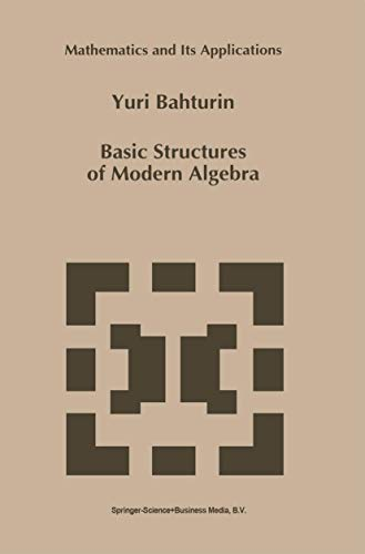 Basic Structures of Modern Algebra (Mathematics and Its Applications (closed)) (Mathematics and Its Applications (265))の詳細を見る