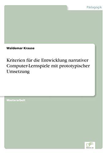 Kriterien für die Entwicklung narrativer Computer-Lernspiele mit prototypischer Umsetzung