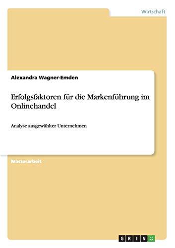 Erfolgsfaktoren für die Markenführung im Onlinehandel: Analyse ausgewählter Unternehmen