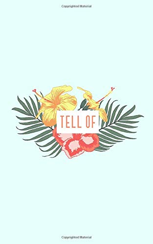 Tell Of: 5 x 8 Yellow Pink Flower Storyboard, Journal, Diary, 130-page lined Small Format Notebook (Floral Themed)