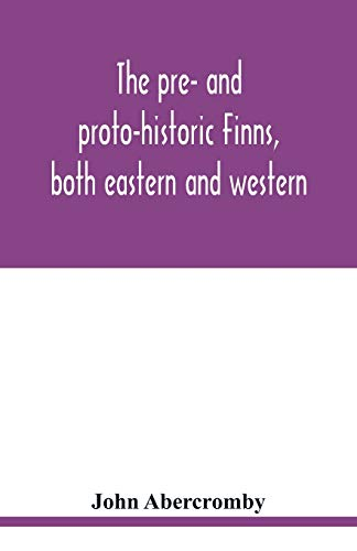 The pre- and proto-historic Finns, both eastern and western, with the magic songs of the west Finns