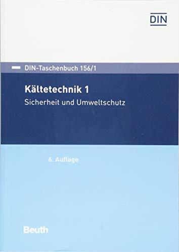 Kältetechnik 1: Sicherheit und Umweltschutz (DIN-Taschenbuch)