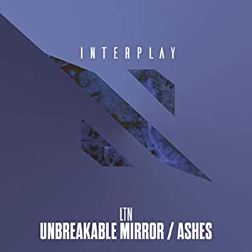 Unbreakable Mirror / Ashes