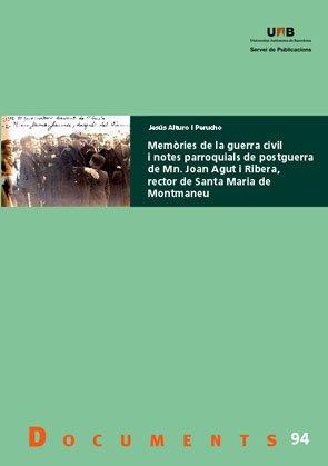 Mem˜ries de la guerra civil i notes parroquials de postguerra de Mn. Joan Agut i Ribera, rector de Santa Maria de Montmaneu: 94 (Documents)