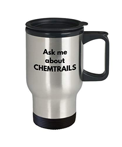 Ask Me About Chemtrails Reisebecher Verschwörung, lustige Gag Geschenkidee