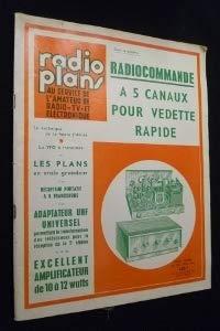 Radio plans au service de l'amateur de radio, TV et électronique, n° 199, mai 1964 : Radiocommande à 5 canaux pour vedette rapide