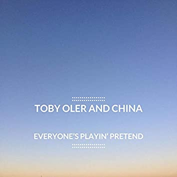 Toby Oler and China: Everyone's Playin' Pretend EP