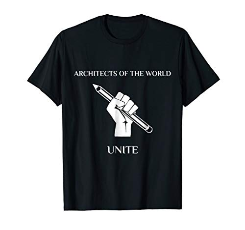 Architects Of The World Unite - Office T-Shirt