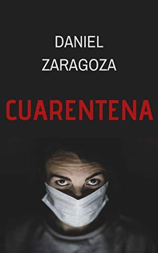 Cuarentena eBook: Zaragoza, Daniel: Amazon.es: Tienda Kindle