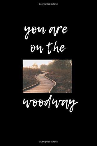 You are on the woodway: Du bist auf dem Holzweg - Liniertes Denglisch Notizbuch   Journal    mit lustigem Denglisch Spruch in A5 - 120  Seiten - für ... für Schüler - Einzelheiten siehe Beschreibung