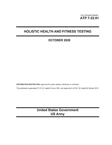 Army Techniques Publication ATP 7-22.01 Holistic Health and Fitness Testing October 2020 (English Edition)