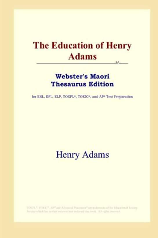 The Education of Henry Adams (Webster's Maori Thesaurus Edition)