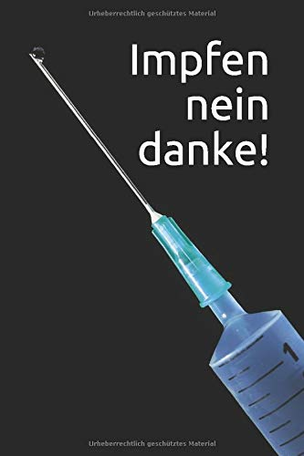 Impfen nein danke!: Notizbuch für Impfkritiker. A5, 120 Seiten, Dotted Punkteraster