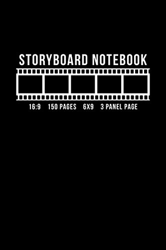 Storyboard Notebook 16:9 150 Pages 6x9 3 Panel Page: Storyboard Panel & Notebook for Animators, Directors, Filmmakers, Storyboard Artist, TV ... & Content Creators Cream Paper