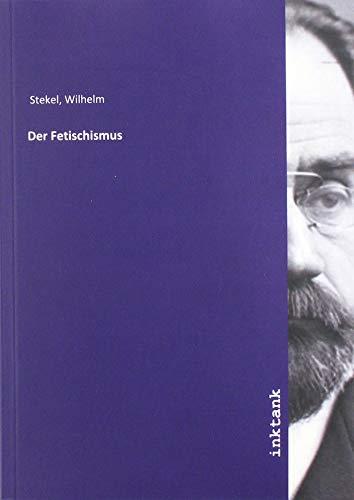 Stekel, W: Fetischismus