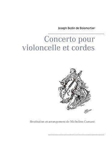 Concerto pour violoncelle et cordes : Restitution et arrangement de Micheline Cumant