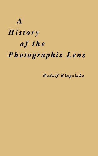 A History of the Photographic Lens (English Edition)