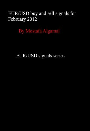 EUR/USD buy and sell signals for February 2012 (EUR/USD signals series Book 1) (English Edition)