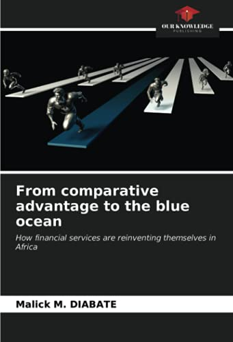 From comparative advantage to the blue ocean: How financial services are reinventing themselves in Africa