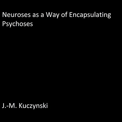 Neuroses as Ways of Containing Psychoses cover art