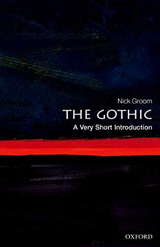 Compare Textbook Prices for The Gothic: A Very Short Introduction Very Short Introductions Illustrated Edition ISBN 9780199586790 by Groom, Nick
