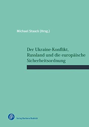 Der Ukraine-Konflikt, Russland und die europäische Sicherheitsordnung (Schriftenreihe des Wissenschaftlichen Forums für Internationale Sicherheit (WIFIS))