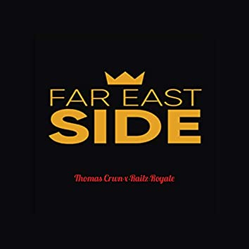 Far East Side (feat. Railz Royale)