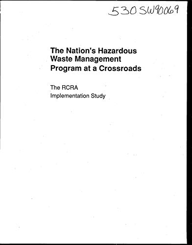Nation's Hazardous Waste Management Program at a Crossroads: The RCRA Implementation Story (English Edition)