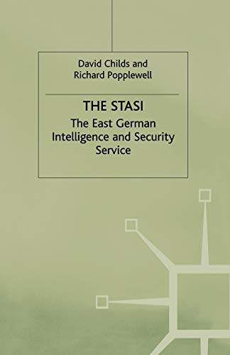 The Stasi: The East German Intelligence and Security Service (East German Intelligence and Security Service, 1917-89)