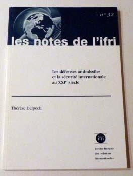 Les défenses antimissiles et la sécurité internationale au XXIème siècle (Notes de l'Ifri Nø32)
