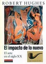 El impacto de lo nuevo: El arte en el siglo XX (Ensayo)