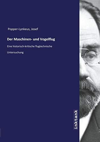 Popper-Lynkeus, J: Maschinen- und Vogelflug