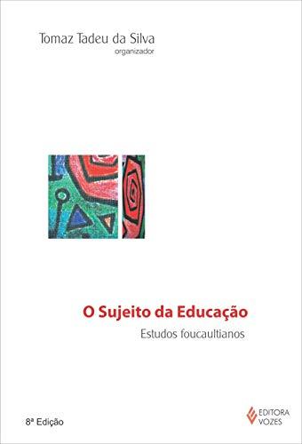 Sujeito da educação: Estudos foucaultianos