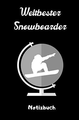 WELTBESTER SNOWBOARDER NOTIZBUCH: A5 Notizbuch BLANKO Geschenk für Snowboarder | Snowboard | Training | Geschenkidee | Wintersport | Schönes Buch | Journal | Kalender | Terminplaner