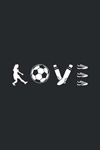 LOVE: Blanko Notizbuch Journal Planer Buch (DIN A5 Format, 6x9, blanko) mit 120 Seiten als Frauenfussball Fußball Fan Lustiges Geschenk